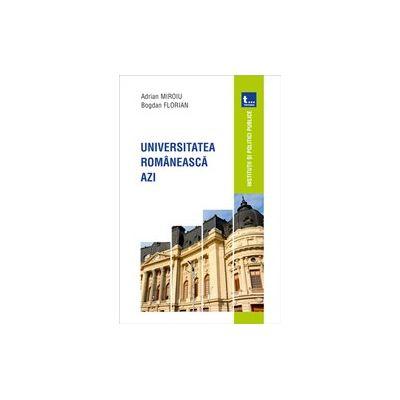Universitatea romaneasca azi - Adrian Miroiu, Bogdan Florian
