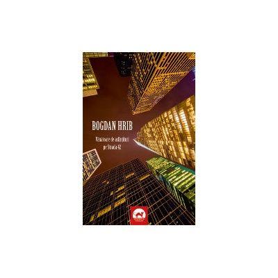 Vanatoare de asfintituri pe strada 42 / povestiri - Bogdan Hrib