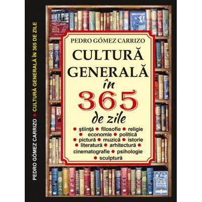 Cultura generala in 365 zile - Pedro Gomez Carrizo