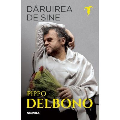 Daruirea de sine - Pippo Delbono
