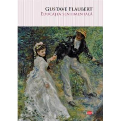 Educaţia sentimentală - Gustave Flaubert