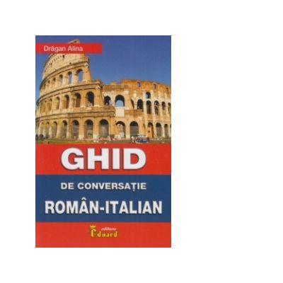 Ghid de conversatie Roman-Italian - Alina Dragan
