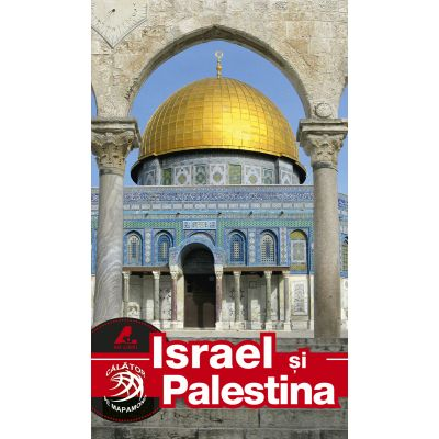 Ghid turistic ISRAEL si PALESTINA - Dana Ciolca