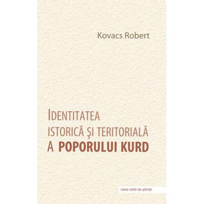 Identitatea istorica si teritoriala a poporului kurd - Robert Kovacs
