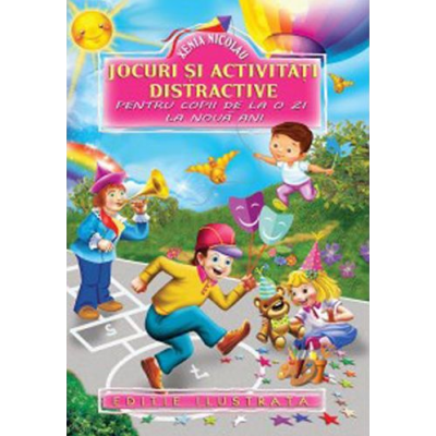 Jocuri si activitati distractive pentru copii de la o zi la noua ani - Xenia Nicolau