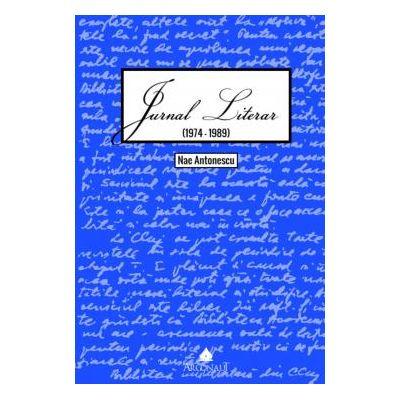 Jurnal literar (1974-1989) - Nae Antonescu