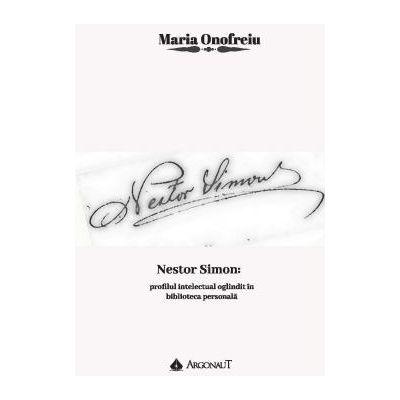 Nestor Simon: profilul intelectual oglindit in biblioteca personala - Maria Onofreiu