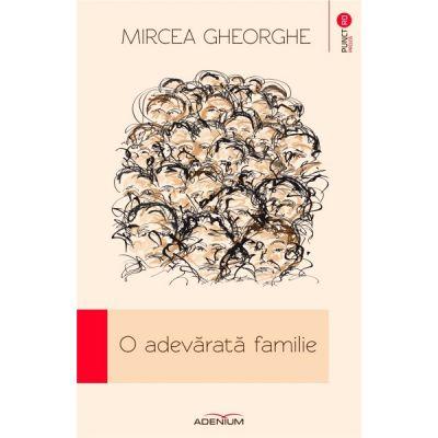 O adevarata familie - Mircea Gheorghe