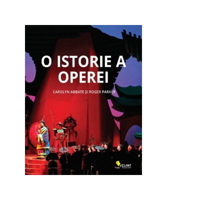 O istorie a operei - Carolyn Abbate, Roger Parker