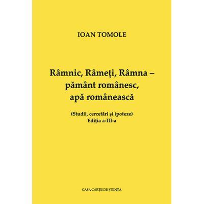 Ramnic, Rameti, Ramna – pamant romanesc, apa romaneasca - Ioan Tomole