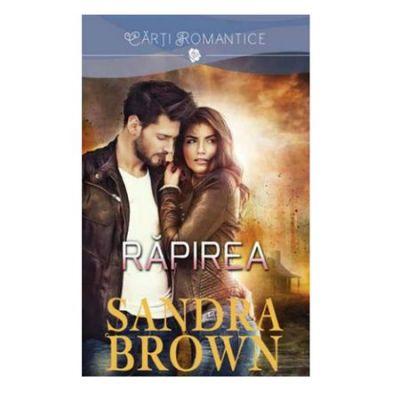 Rapirea - Sandra Brown