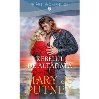 Rebelul de altadata - Mary Jo Putney