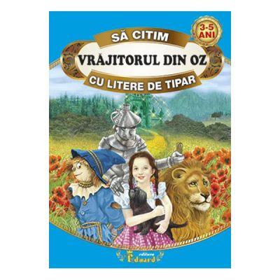 Sa citim Vrajitorul din Oz cu litere de tipar - Frank L. Baum