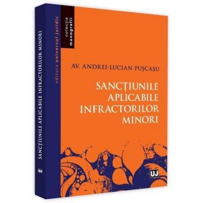 Sanctiunile aplicabile infractorilor minori - Andrei-Lucian Puscasu