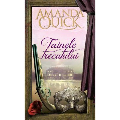 Tainele trecutului - Amanda Quick