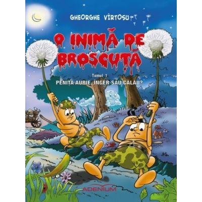 Tom 1 BD – O Inima de Broscuta - Gheorghe Virtosu