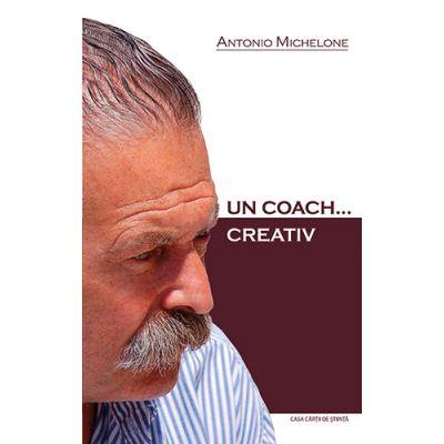 Un coach…creativ - Antonio Michelone