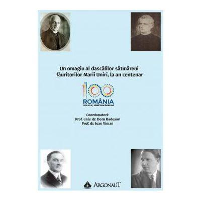 Un omagiu al dascalilor satmareni fauritorilor Marii Uniri, la an centenar - Prof. univ. dr. Doru Radosav, Prof. dr. Ioan Viman