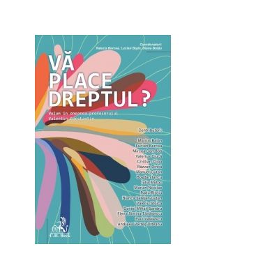 Va place Dreptul Volum in onoarea profesorului Valentin Constantin - Raluca Bercea, Lucian Bojin, Diana Botau