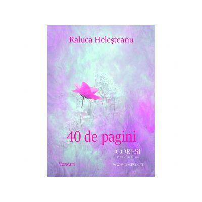 40 de pagini - Raluca Helesteanu
