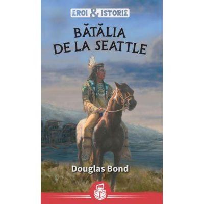 Batalia de la Seattle - Douglas Bond