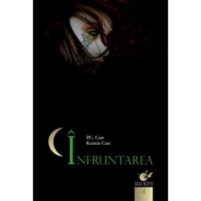 Casa noptii. Infruntarea (vol. 4) - Kristin Cast