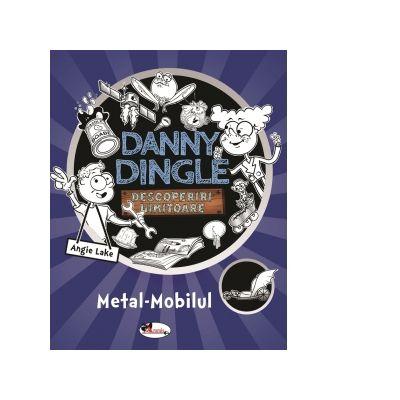 Danny Dingle, descoperiri uimitoare. Metal-Mobilul - Angie Lake