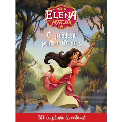 Elena din Avalor. O printesa pentru Avalor. 32 de planse de colorat - Disney