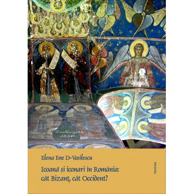 Icoana si iconari in Romania: cat Bizant, cat Occident?