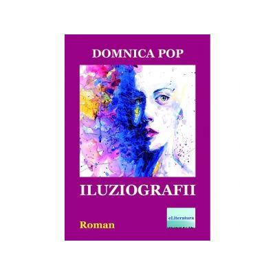 Iluziografii - Domnica Pop