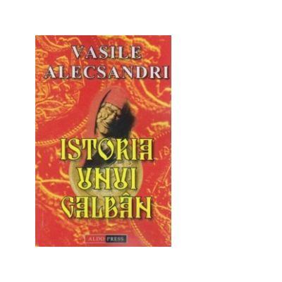 Istoria unui galban - Vasile Alecsandri