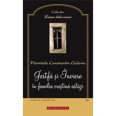 Jertfa si Inviere in familia crestina astazi - Pr. Constantin Galeriu