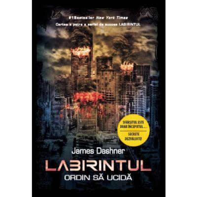 Labirintul Ordin sa ucida - Vol IV - James Dashner