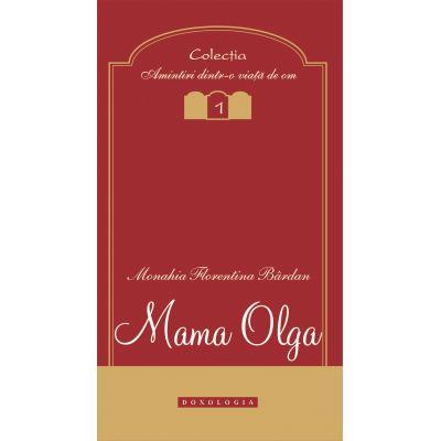 Mama Olga - Monahia Florentina Bardan