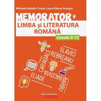Memorator de limba si literatura romana pentru clasele IX-XII. Editia a II-a - Mihaela Daniela CIRSTEA, Laura Raluca SURUGIU