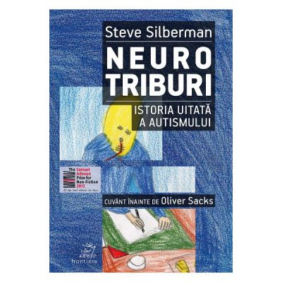 NEUROTRIBURI. ISTORIA UITATA A AUTISMULUI - Steve Silberman
