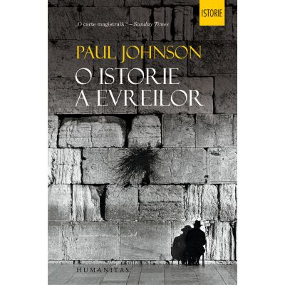 O istorie a evreilor. Reeditare - Paul Johnson
