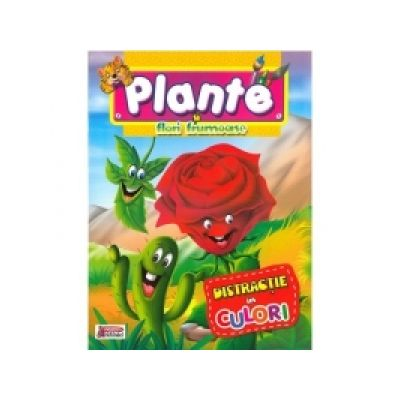 Plante si flori frumoase - Distractie in culori
