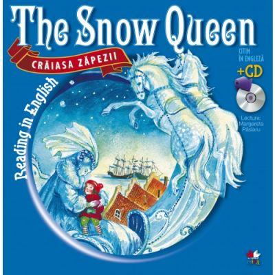 Reading in English. The Snow Queen. Craiasa Zapezii (Carte + CD audio)