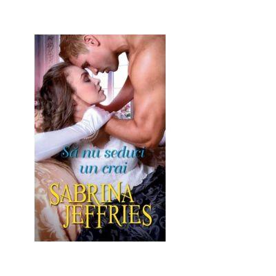 Sa nu seduci un crai - Sabrina JEFFRIES