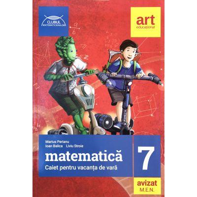 Clubul matematicienilor (Editia 2019). Caiet matematica pentru vacanta de vara clasa a 7-a - Marius Perianu