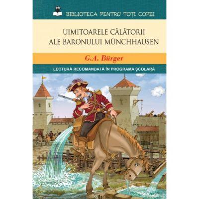 Uimitoarele calatorii ale baronului Munchhausen - G. A. Bürger