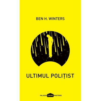 Ultimul politist - Ben H. Winters