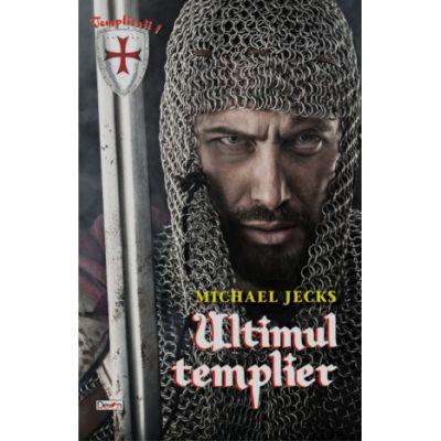 Ultimul Templier 1 (TEMPLIERII) - Michael Jecks