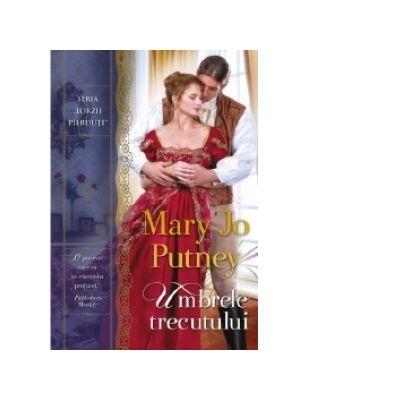 Umbrele trecutului - Mary Jo Putney