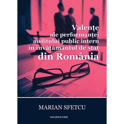 Valente ale performantei auditului public intern in invatamantul de stat din Romania - Marian Sfetcu