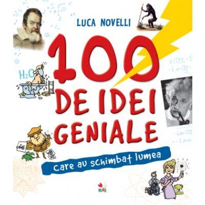 100 de idei geniale care au schimbat lumea - Luca Novelli