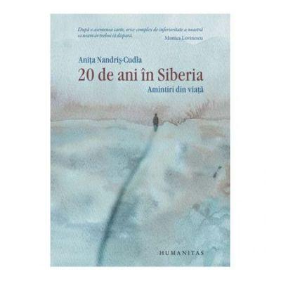 20 de ani in Siberia - Anita Nandris-Cudla