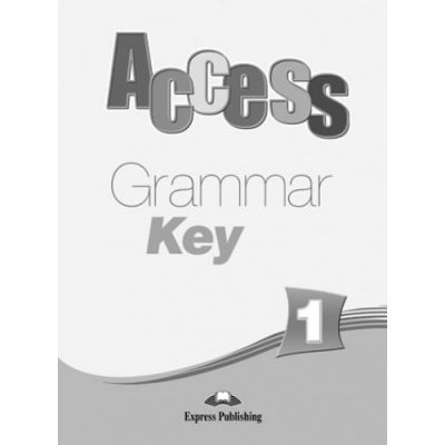 Access 1 Grammar Key - Virginia Evans & Jenny Dooley