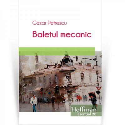 Baletul mecanic - Cezar Petrescu